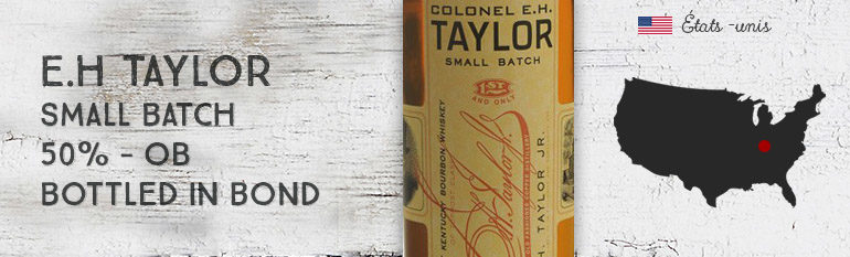 Colonel E.H Taylor – Small Batch – 50% – OB – Bottled in bond