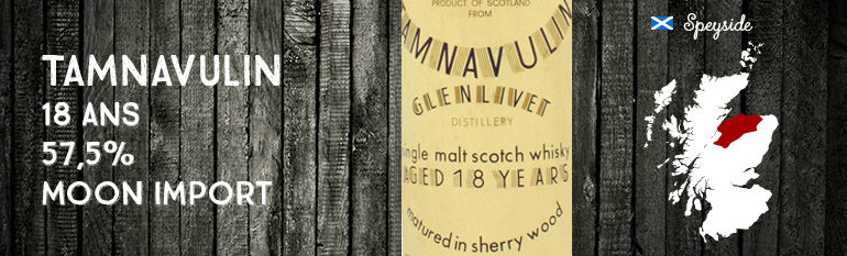 Tamnavulin – 18yo – 57,5% – Moon Import – First Collection
