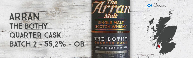 Arran – The Bothy – Quarter Cask – Batch 2 – 55,2% – OB
