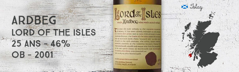 Ardbeg – Lord of the Isles – 25yo – 46% – OB – 2001