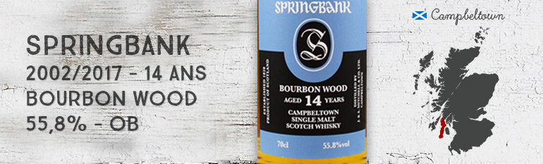 Springbank – 2002/2017 – 14yo – Bourbon Wood – 55,8% – OB