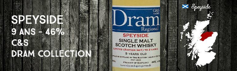 Speyside – 9 ans – 46%  – C&S – Dram Regional – Edition n°1 – 2011