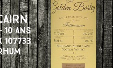Fettercairn - 2006/2017 - 10 ans - 45% - Cask 107733 - Whisky & Rhum - The Golden Barley