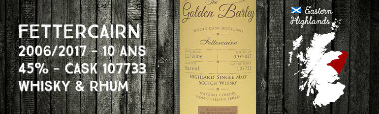 Fettercairn – 2006/2017 – 10 ans – 45% – Cask 107733 – Whisky & Rhum – The Golden Barley