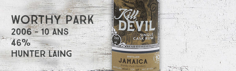 Worthy Park – 2006 – 10 ans – 46% – Hunter Laing – Kill Devil – Jamaique