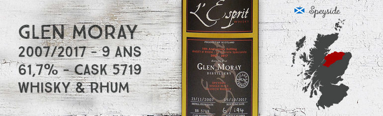 Glen Moray – 2007/2017 – 9 ans – 61,7% – Cask 5719 – Whisky & Rhum – L'Esprit