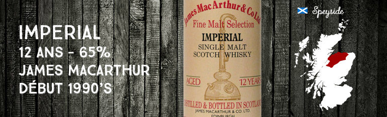 Imperial – 12 ans – 65% – James MacArthur – Fine Malt Selection – début 1990's