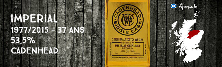 Imperial – 1977/2015 – 37 ans – 53,5% – Cadenhead – Single Cask