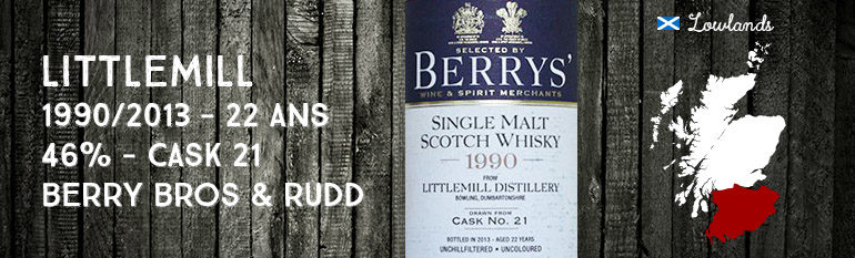 Littlemill – 1990/2013 – 22 ans – 46% – Cask 21 – Berry Bros & Rudd