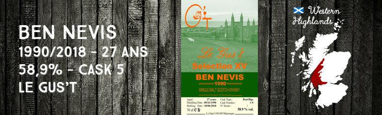Ben Nevis – 1990/2018 – 27 ans – 58,9% – Cask 5 – Le Gus't – Selection XV