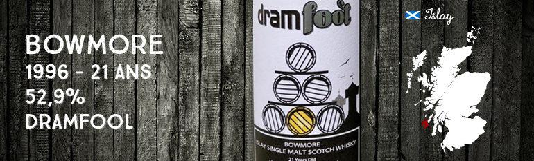 Bowmore – 1996 – 21 ans – 52,9% – Dramfool