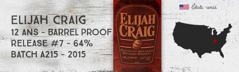 Elijah Craig – 12 ans – Barrel Proof – Release 7 – 64% – Batch A215 – 2015