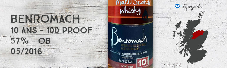 Benromach – 10 ans – 100 Proof – 57% – OB – 05/2016