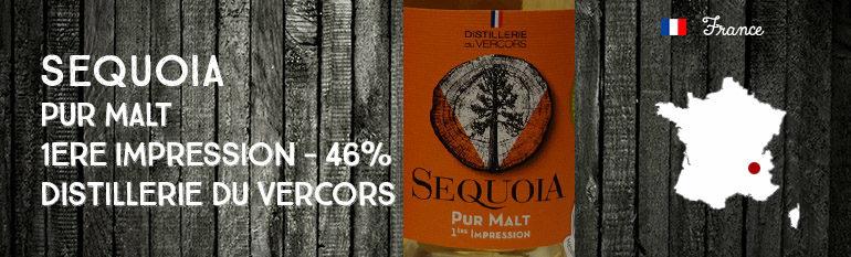 Sequoia – Pur Malt – 1ère Impression – 46% – Distillerie du Vercors – OB