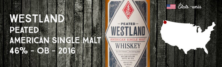 Westland – Peated – American Single Malt – 46% – OB – 2016